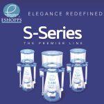 ESHOPPS New S-Series Premier Line